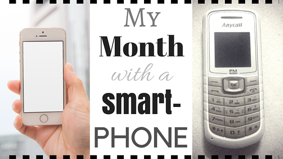 My Month with a Smartphone