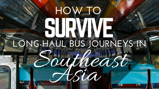 Long Bus Journeys in Southeast Asia
